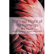 The Last Flight of the Flamingo by Mia Couto