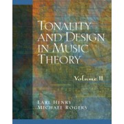 Tonality and Design in Music Theory: Volume 2 by D. J. Henry