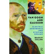 Van Gogh and Gauguin by Bradley Collins
