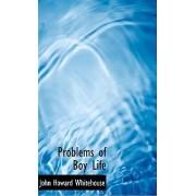 Problems of Boy Life by John Howard Whitehouse