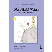 Antoine de Saint-Exupéry Der Kleine Prinz. De Miki Prins: Traduten in Uropi