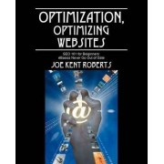 Optimization, Optimizing Websites by Joe Kent Roberts