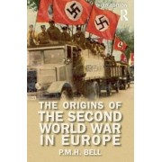 The Origins of the Second World War in Europe by P. M. H. Bell