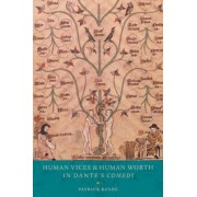 Human Vices and Human Worth in Dante's Comedy by Patrick Boyde