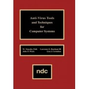 Anti-Virus Tools and Techniques for Computer by W. Timothy Polk