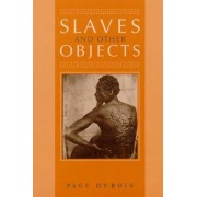 Slaves and Other Objects by Page DuBois