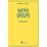 Matrix Groups by M. L. Curtis