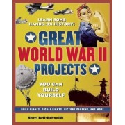 Great World War II Projects by Sheri Bell-Rehwoldt