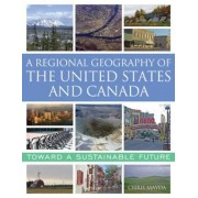 A Regional Geography of the United States and Canada by Chris Mayda