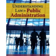 Understanding Law for Public Administration by Charles Szypszak