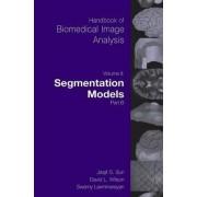 Handbook of Biomedical Image Analysis: Segmentation Models Volume 2 Part B by Jasjit S. Suri