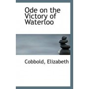 Ode on the Victory of Waterloo by Cobbold Elizabeth