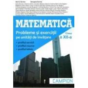 Matematica. Probleme si exercitii pe unitati de invatare cls 12 - Marius Burtea Georgeta Burtea