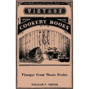 Vinegar from Waste Fruits by William V. Cruess
