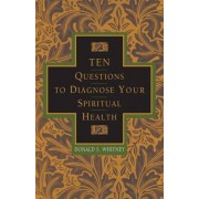 10 Questions to Diagnose Your Spiritual Health by Donald Whitney
