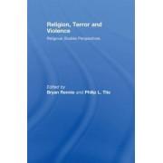 Religion, Terror and Violence by Bryan Rennie