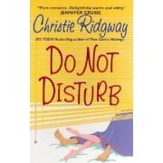 Do Not Disturb by Christie Ridgway