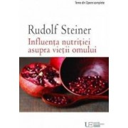 Influenta nutritiei asupra vietii omului - Rudolf Steiner
