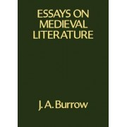 Essays on Medieval Literature by J. A. Burrow