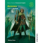 Nelson Thornes Framework English Access - Skills in Fiction 3: 3 by Wendy Wren