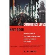 Confucius Lives Next Door by Tom Reid