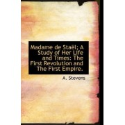 Madame de Sta L; A Study of Her Life and Times by A Stevens