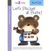 Let's Sticker & Paste! by Kumon Publishing
