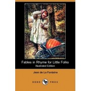 Fables in Rhyme for Little Folks (Illustrated Edition) (Dodo Press) by Jean de La Fontaine