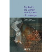 Context in the System and Process of Language: The Collected Works of Ruqaiya Hasan, Volume 4