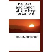 The Text and Canon of the New Testament by Souter Alexander
