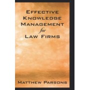 Effective Knowledge Management for Law Firms by Matthew Parsons