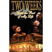 Two Weeks Until the Rest of My Life by Harold T Fisher