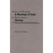 Styles of Meaning and Meanings of Style in Richardson's Clarissa by Gordon D. Fulton