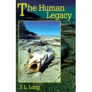 The Human Legacy by J L Long