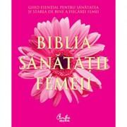 BIBLIA SANATATII FEMEII CURTEA VECHE