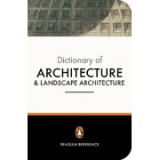 The Penguin Dictionary of Architecture and Landscape Architecture by John Fleming