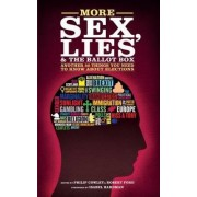 More Sex, Lies and the Ballot Box by Philip Cowley