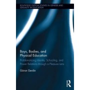 Boys, Bodies, and Physical Education: Problematizing Identity, Schooling, and Power Relations Through a Pleasure Lens