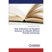 Key Indicators of Student Success at Asouth African Private University