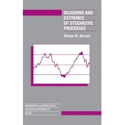 Sojourns and Extremes of Stochastic Processes by Simeon Berman