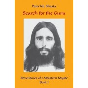 Search for the Guru: Adventures of a Western Mystic, Part I