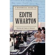 A Historical Guide to Edith Wharton by Carol J. Singley
