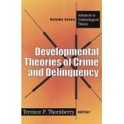 Developmental Theories of Crime and Delinquency by Terence P. Thornberry