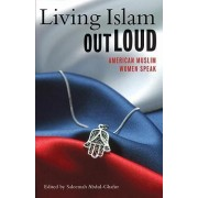 Living Islam Out Loud by Saleemah Abdul-Ghafur