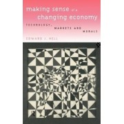Making Sense of a Changing Economy by Edward J. Nell