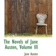 The Novels of Jane Austen, Volume III by Jane Austen
