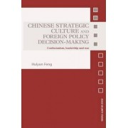 Chinese Strategic Culture and Foreign Policy Decision-making by Huiyun Feng