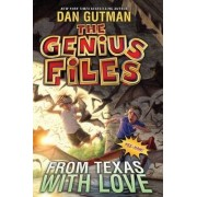 The Genius Files #4: From Texas with Love by Dan Gutman