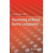 Machining of Metal Matrix Composites by J. Paulo Davim