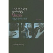 Literacies Across Media by Margaret Mackey